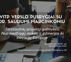 VITP verslo pusryčiai su dr. Sauliumi Marcinkoniu